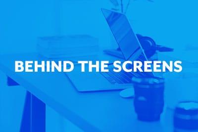 Blog thumbnail Behind The Screens