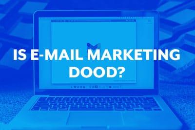 Blog thumbnail Is e-mail marketing dood?